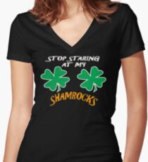 Stop Staring At My Shamrocks T Shirt Sexy St. Patrick's Day Funny Shirt Women's Fitted V-Neck T-Shirt