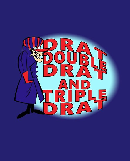 Drat, Double Drat and Triple Drat Funny T-shirt