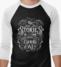 We Are All Stories In The End. T-Shirt