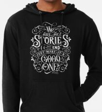 We Are All Stories In The End. Lightweight Hoodie
