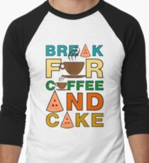 Break for Coffee and Cake T-Shirt