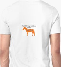 The only thing I do half ass is ride a mule T-Shirt