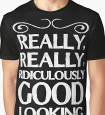 Really, really, ridiculously good looking (Zoolander). Graphic T-Shirt