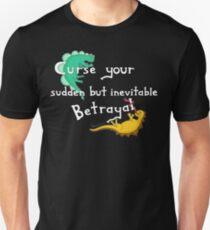 Curse Your Sudden But Inevitable Betrayal (for Dark) Unisex T-Shirt