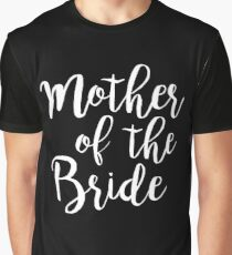 Mother of the Bride | Wedding Graphic T-Shirt