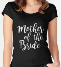 Mother of the Bride | Wedding Women's Fitted Scoop T-Shirt