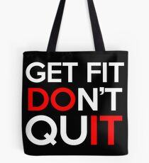 Working Out Get Fit Don't Quit Tote Bag