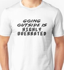 Ready Player One - Going outside is highly overrated Unisex T-Shirt