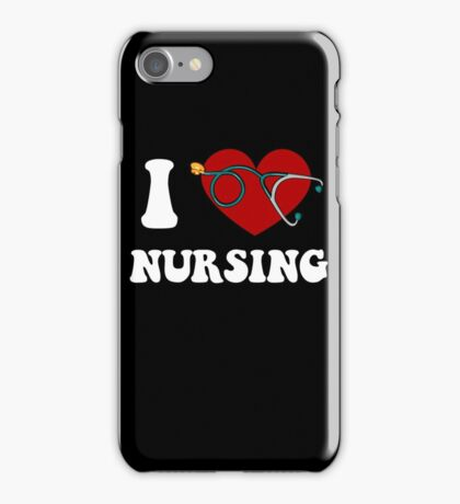 I Love Nurse - Nurse T-shirts iPhone Case/Skin