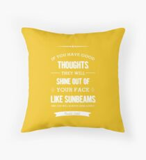 Roald Dahl quote - if you have good thoughts  Throw Pillow