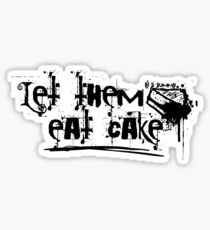 let them eat cake Sticker
