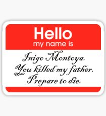 Hello. My name is Inigo Montoya Sticker