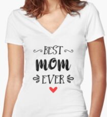 Best Mom Ever Women's Fitted V-Neck T-Shirt