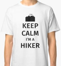 Keep Calm I'm a Hiker Classic T-Shirt