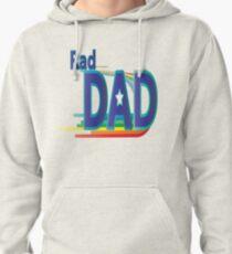 Rad Dad Pullover Hoodie