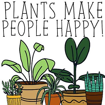 Plants make people happy by gerby