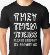 They Them Theirs, Please Respect My Pronouns T-Shirt