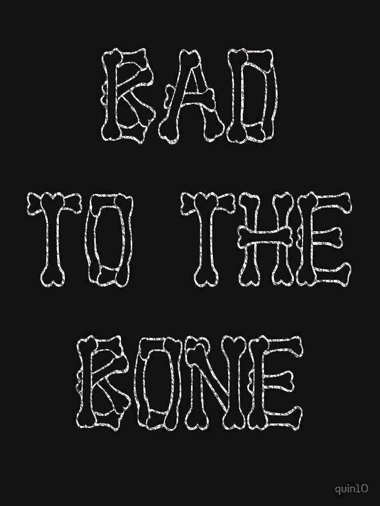 Bad To The Bone by quin10