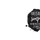 Life is simple quote by Jeri Stunkard