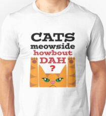 Cats Meowside Howbout Dah (black letter) T-Shirt
