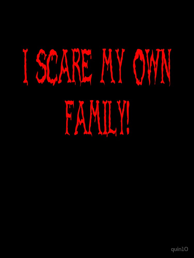 Scare my own family! by quin10