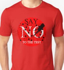 Say No to the TEST T-Shirt