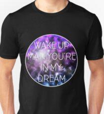 Wake Up (Better)  Unisex T-Shirt