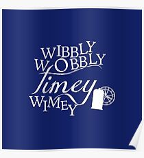 Wibbly Wobbly Timey Wimey - Version Blue Poster