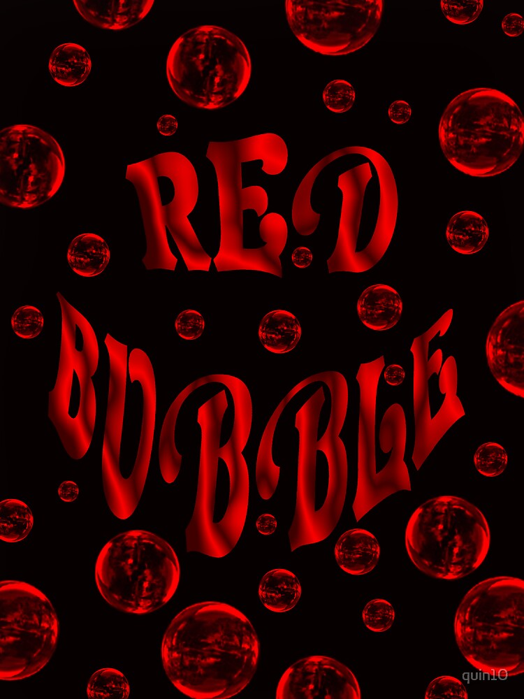 Red Bubble by quin10