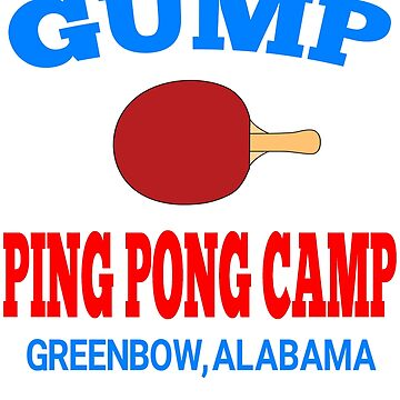 Gump Ping Pong Camp - Forrest Gump by movie-shirts