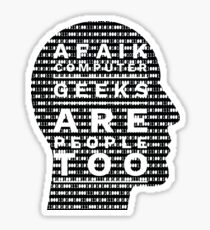 AFAIK Computer Geeks are people too Sticker