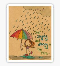 Just singing and dancing in the rain ... Sticker