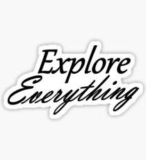 Explore Everything Sticker