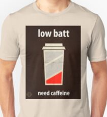Low battery, need caffiene Unisex T-Shirt
