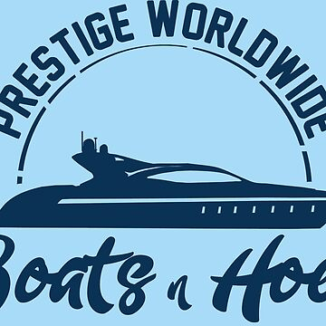 Prestige Worldwide Boats and Hoes by LightningDes