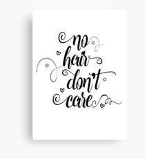 No Hair Don't Care Humorous Saying Gift T Shirt Canvas Print