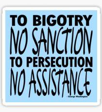 To Bigotry No Sanction Sticker