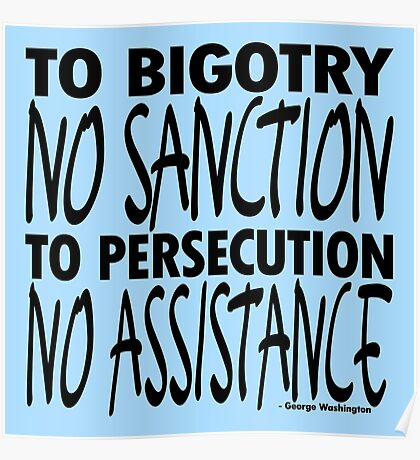 To Bigotry No Sanction Poster
