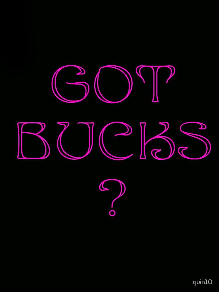Got Bucks? by quin10