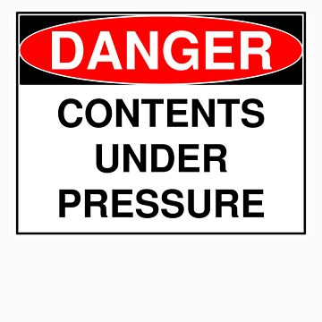 Danger - Contents Under Pressure by supertin
