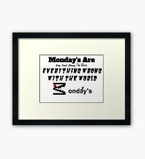 """""""Monday's Are Crap"""" By: M2DISNEYLOVER Framed Print"""