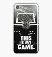 Basketball - this is my game iPhone Case/Skin