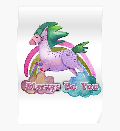 Always Be You - Unicorn Poster