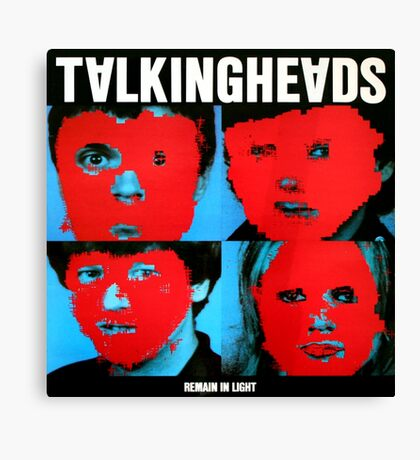 Remain in Talking heads Canvas Print