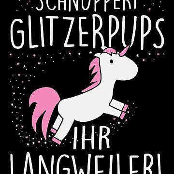 Einhorn: Schnuppert Glitzerpups ihr Langweiler by nektarinchen