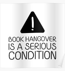 Book Hangover is a Serious Condition (White) Poster