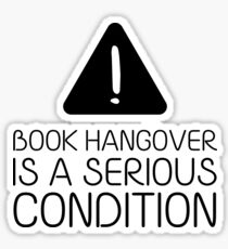 Book Hangover is a Serious Condition (White) Sticker