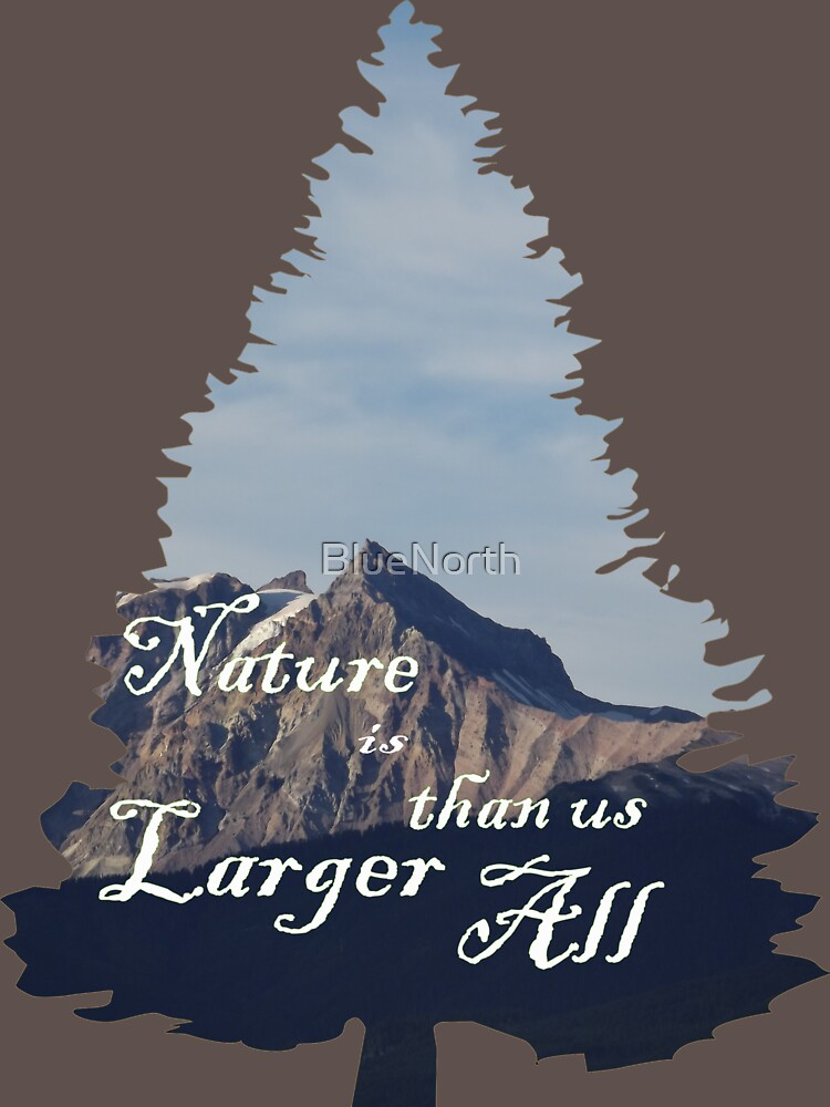Larger Than us All  by BlueNorth