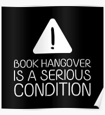 Book Hangover is a Serious Condition (Black) Poster