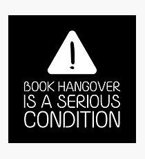 Book Hangover is a Serious Condition (Black) Photographic Print